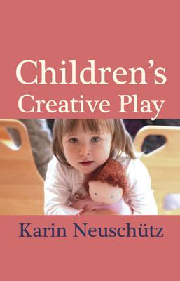 Children's Creative Play by Karin Neuschutz