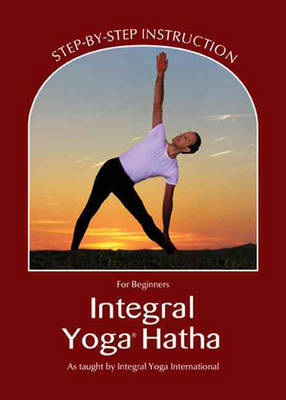 Integral Yoga Hatha for Beginners by Sri Swami Satchidananda