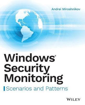 Windows Security Monitoring by Andrei Miroshnikov