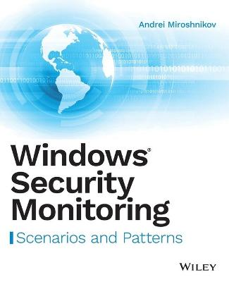 Windows Security Monitoring by Andrei Miroshnikov