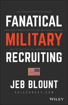 Fanatical Military Recruiting by Jeb Blount