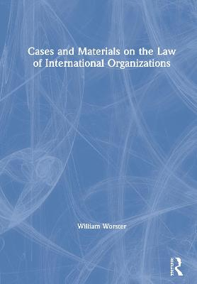 Cases and Materials on the Law of International Organizations book