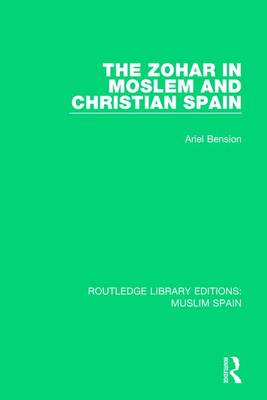The Zohar in Moslem and Christian Spain book