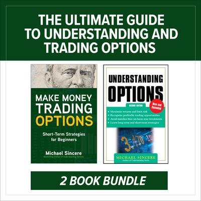 The Ultimate Guide to Understanding and Trading Options: Two-Book Bundle book