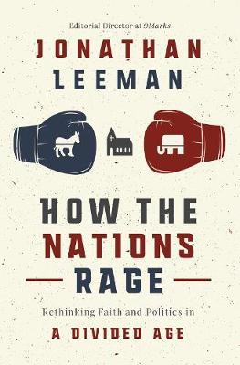 How the Nations Rage by Jonathan Leeman