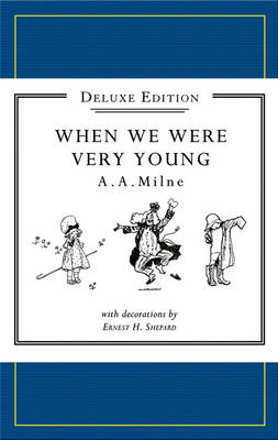 Winnie-the-Pooh: When We Were Very Young Deluxe edition by A. A. Milne