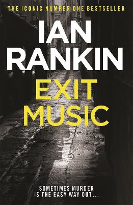 Exit Music by Ian Rankin