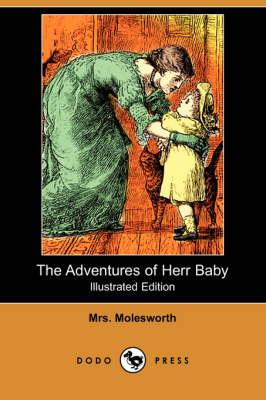 Adventures of Herr Baby (Illustrated Edition) (Dodo Press) book