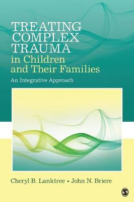 Treating Complex Trauma in Children and Their Families book