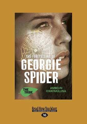 The Fortelling of Georgie Spider by Ambelin Kwaymullina