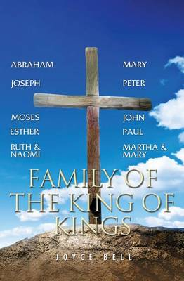 Family of the King of Kings by Joyce Bell