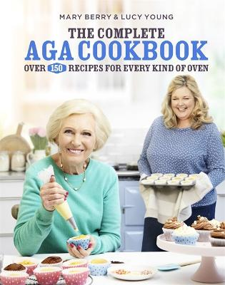 The Complete Aga Cookbook by Mary Berry