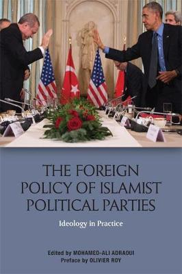 The Foreign Policy of Islamist Political Parties by Mohamed-Ali Adraoui