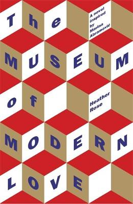 The The Museum of Modern Love by Heather Rose