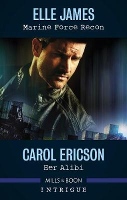 Intrigue Duo: Marine Force Recon / Her Alibi by Carol Ericson