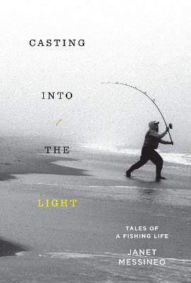 Casting into the Light: Tales of a Fishing Life book