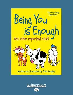 Being You is Enough: And other important stuff by Josh Langley