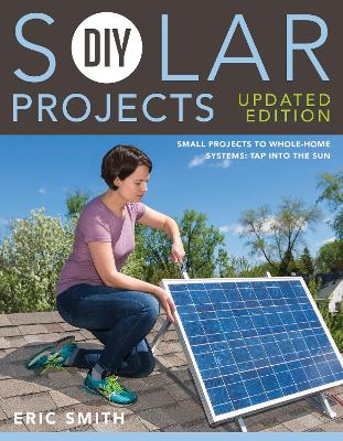 DIY Solar Projects - Updated Edition by Eric Smith