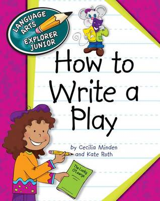 How to Write a Play by Cecilia Roth Minden