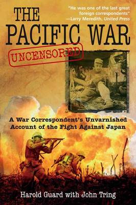 The Pacific War Uncensored by Harold Guard