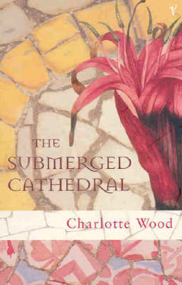 Submerged Cathedral by Charlotte Wood