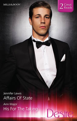 Affairs Of State/his For The Taking by Lewis, Ann Major Jennifer