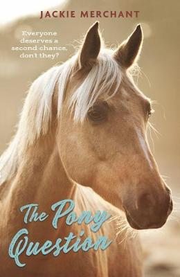 The Pony Question by Jackie Merchant
