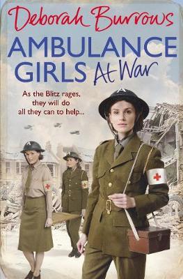 Ambulance Girls At War by Deborah Burrows
