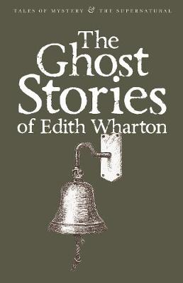Ghost Stories of Edith Wharton by Edith Wharton