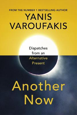 Another Now: Dispatches from an Alternative Present book