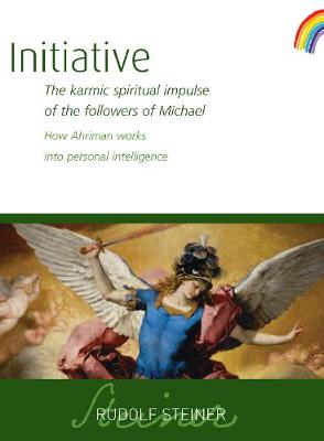 Initiative: The karmic spiritual impulse of the followers of Michael. How Ahriman works into personal intelligence book