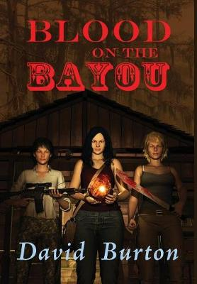 Blood on the Bayou by David Burton