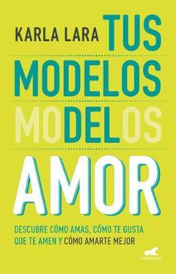 Los modelos del amor / The Models of Love by Karla Lara