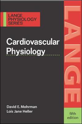 Cardiovascular Physiology by David E. Mohrman