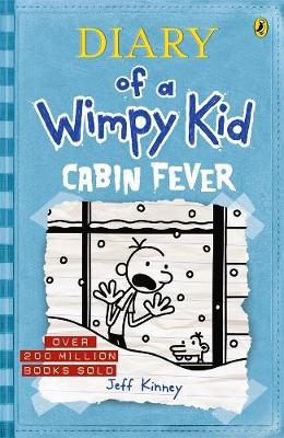 Cabin Fever: Diary of a Wimpy Kid (BK6) by Jeff Kinney
