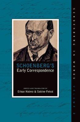 Schoenberg's Early Correspondence by Ethan Haimo