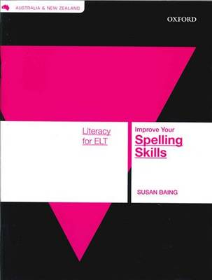 Literacy Skills For ELT: Improve Your Spelling Skills by Susan Baing