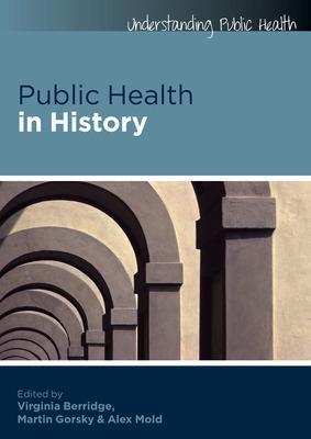 Public Health in History by Virginia Berridge