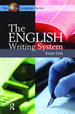 The English Writing System by Vivian J Cook
