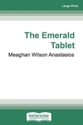 The Emerald Tablet: A Benedict Hitchens Novel 2 by Meaghan Wilson Anastasios