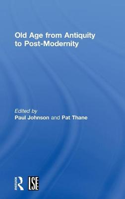 Old Age from Antiquity to Post-Modernity by Paul Johnson