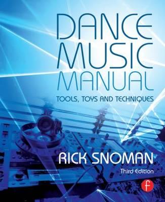Dance Music Manual by Rick Snoman