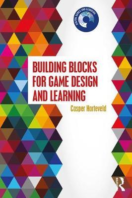 Building Blocks for Game Design and Learning by Casper Harteveld