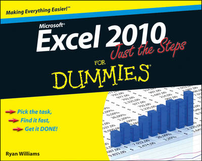 Excel 2010 Just the Steps for Dummies (R) by Diane Koers