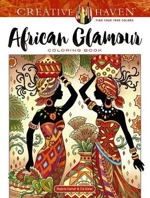 Creative Haven African Glamour Coloring Book by Marjorie Sarnat
