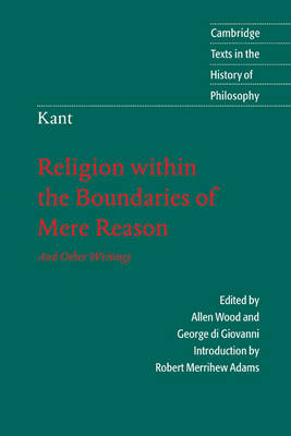 Kant: Religion within the Boundaries of Mere Reason: And Other Writings by Allen W. Wood