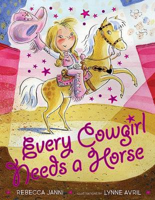 Every Cowgirl Needs a Horse by Rebecca Janni