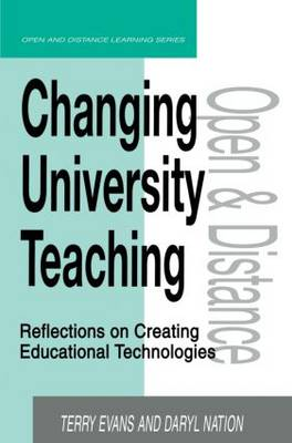 Changing University Teaching: Reflections on Creating Educational Technologies by Terry Evans