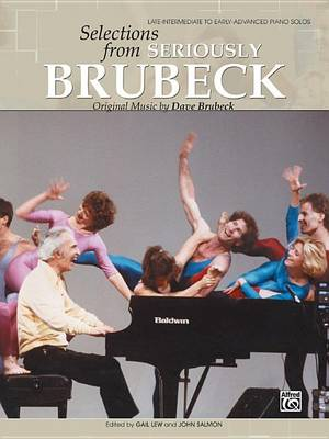 Dave Brubeck -- Selections from Seriously Brubeck (Original Music by Dave Brubeck) by Dave Brubeck