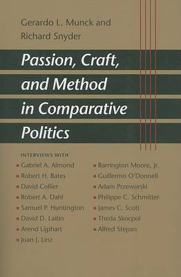 Passion, Craft, and Method in Comparative Politics by Gerardo L. Munck